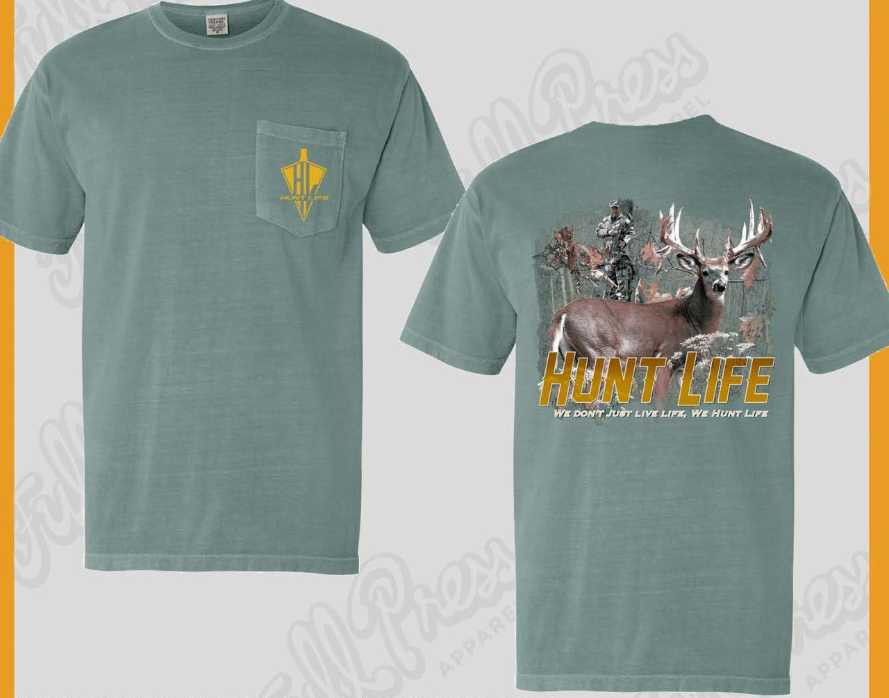 "Men's Deer Hunting Shirt - ""We Don't Just Live Life, We Hunt Life"""